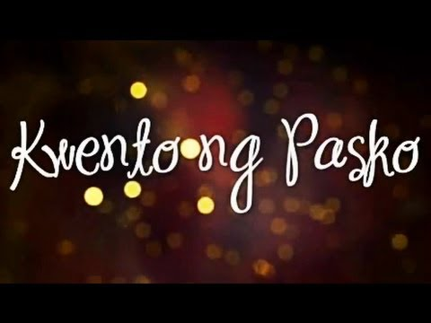 Kwento Ng Pasko Lyrics : ABS-CBN Christmas Station ID 2012