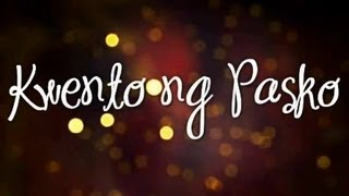 Repeat youtube video Kwento Ng Pasko Lyrics : ABS-CBN Christmas Station ID 2012