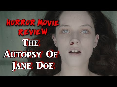 The Autopsy Of Jane Doe - Horror Movie Review