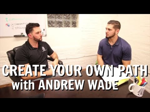 Create Your Own Path: Andrew Wade on Starting a Business and Leaving a Legacy