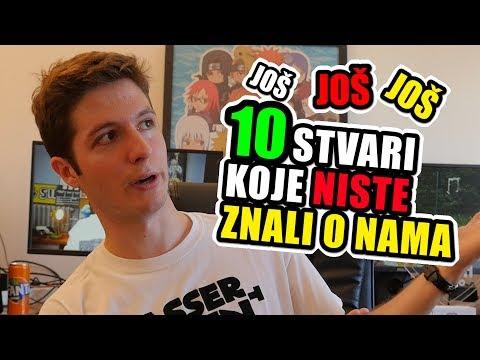 JOŠ Još Još 10 Stvari Koje Niste Znali O Nama!!! (Yasserstain)