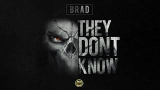 Brad - They Dont Know (Official Audio)