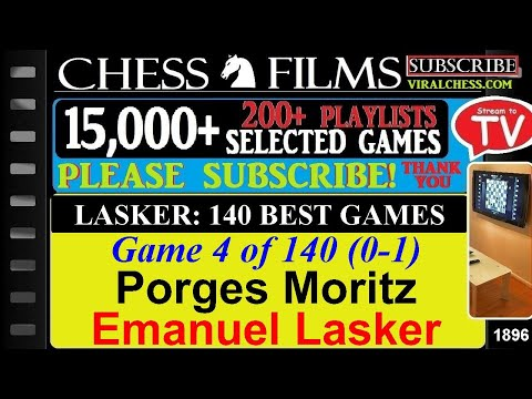 Lasker: 140 Best Games (#4 of 140): Porges Moritz vs. Emanuel Lasker