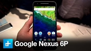 Google Nexus 6p - Hands On