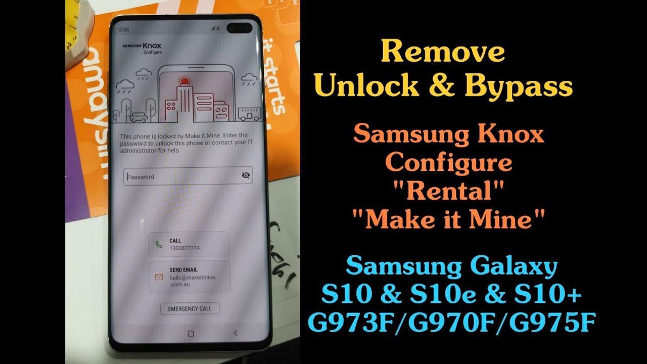 Remove Samsung Knox Configure Rental Make it Mine Samsung S10+ G975F & S10  G973F and S10e G970F OK