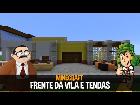 Minecraft Vila do Chaves #08- A Frente da Vila!!!!