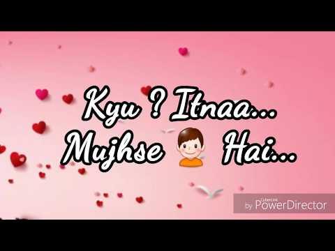 Kyu Itna Mujhse Hai Khafa Tu WhatsApp Status