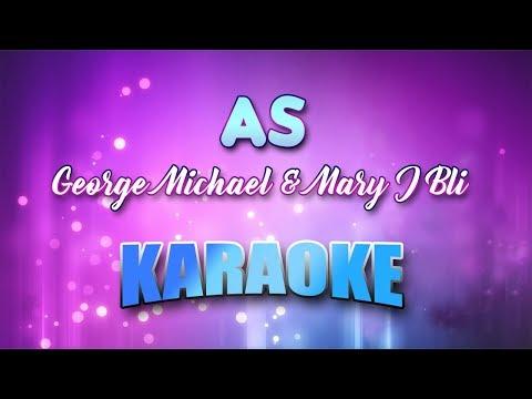 George Michael & Mary J Bli - As (Karaoke version with Lyrics)