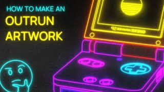 how to make OUTRUN / SYNTHWAVE art