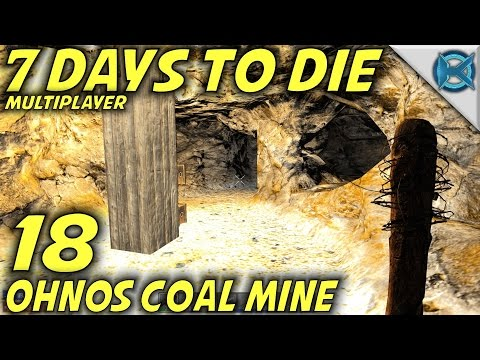 7 Days to Die | EP 18 | Ohnos Coal Mine | Multiplayer w/GameEdged Let's Play | Alpha 15 (S17)