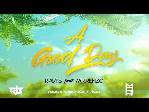 Ravi B feat. Mr. Renzo   A Good Day
