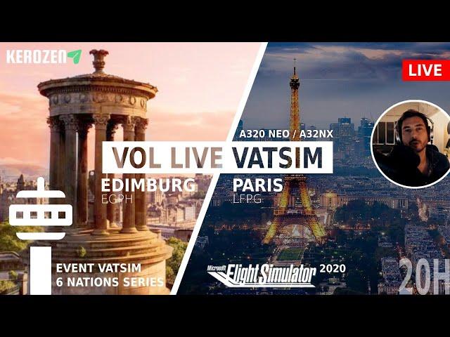 EDIMBURG (EGPH) - PARIS (LFPG) Vol live FS2020 A320 A32NX - Vatsim 6 Nations Series