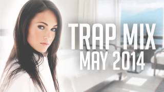 Trap Mix May 2014 - Best EDM Trap Music Mixed by Nizkoo