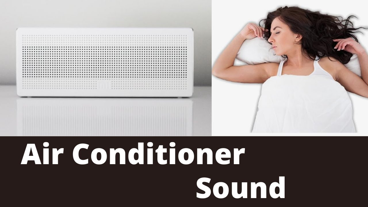 AIR CONDITIONER SOUND   Sleep Better With AC Noise 10 Hours   Ambient Sound