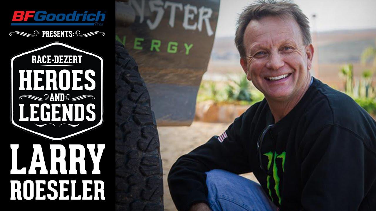 BFGoodrich presents Race-Dezert Heroes and Legends: Larry Roeseler