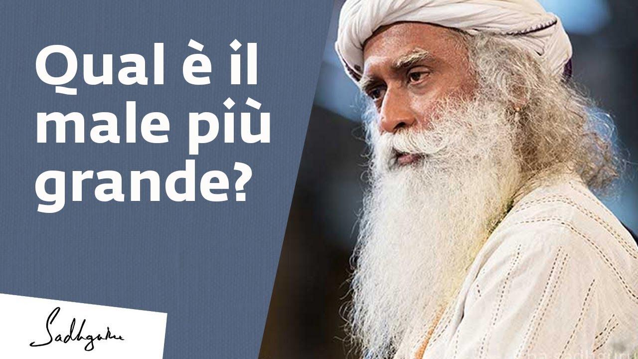 Qual è il male più grande su questo pianeta? | Sadhguru Italiano