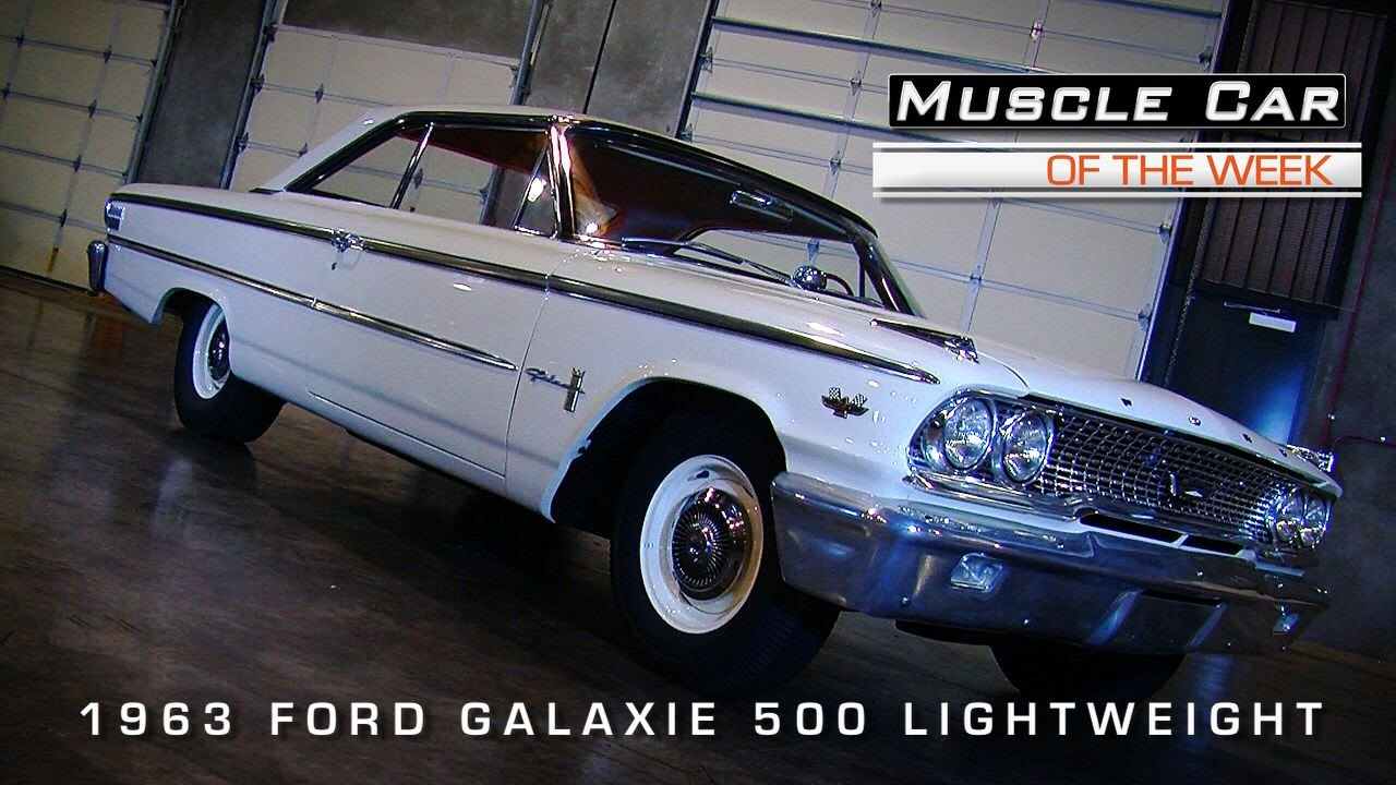 Muscle Car Of The Week Video #61: 1963 Ford Galaxie 500 Lightweight ...