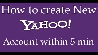 How To Create Yahoo Email Account Within 5 Min 2017