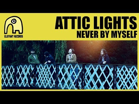 ATTIC LIGHTS - Never By Myself [Official]