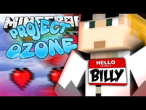 Minecraft - MY NAME IS BILLY - Project Ozone #17