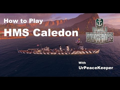 How To Play The HMS Caledon In World Of Warships