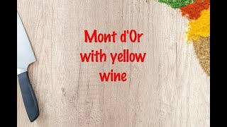 How to cook - Mont d`Or with yellow wine