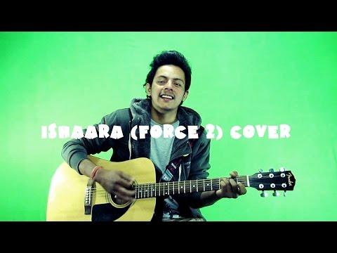 ISHAARA | Force 2 | Armaan Malik,Amaal Mallik | Cover By Tarun Kaushal