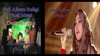 Full Album Religi Versi Metal lagu Detik Terakhir Mp3