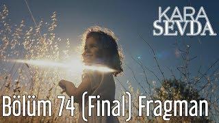 Kara Sevda 74. Bölüm (Final) Fragman