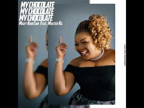 Download Maxy KhoiSan Feat. Master KG - My Chocolate (Official Audio)