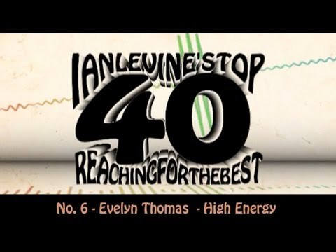 Ian Levine's Top 40 - No. 6 - Evelyn Thomas  - High Energy