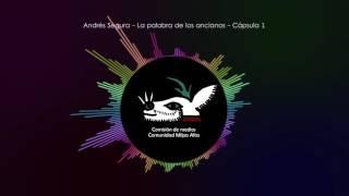 La palabra de los ancianos - Andrés Segura - Cápsula 1