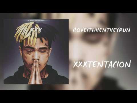 ILoveItWhenTheyRun (Lit Version) - XXXTENTACION