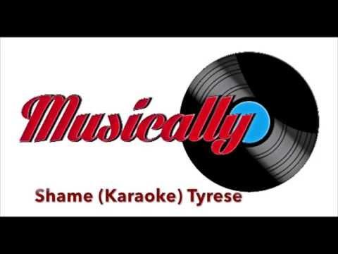 Shame Tyrese Karaoke/Instrumental