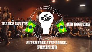 Bianca Santos vs Mih Nogueira (Wins) |FINAL| Feminino | Super Free Step Brasil