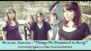 Watch Rescue Aurora Things We Promised To Keep video
