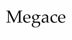 How to Pronounce Megace