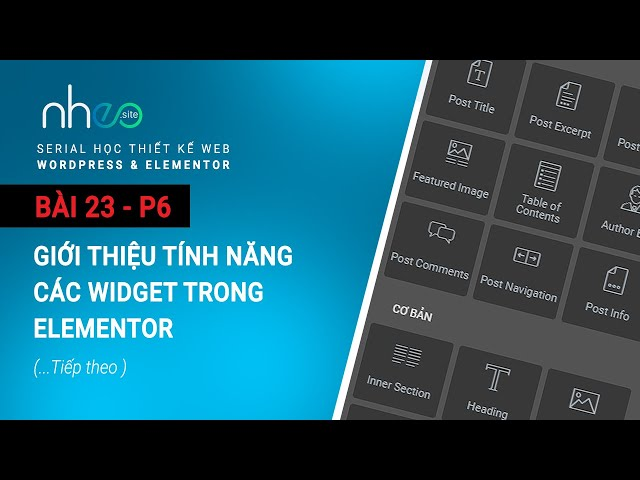 BÀI 23.6: Tính năng các Widget trong Elementor (...tiếp theo)