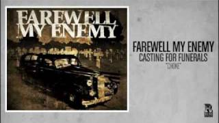 Watch Farewell My Enemy Choke video