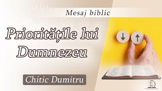 Prioritățile lui Dumnezeu | Chitic Dumitru