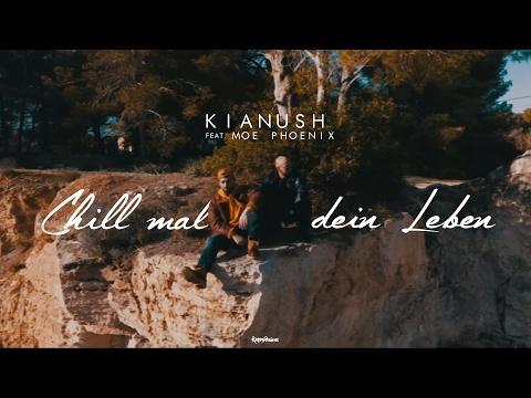 Kianush - Chill mal dein Leben ft. Moe Phoenix (prod. by Fl3x)