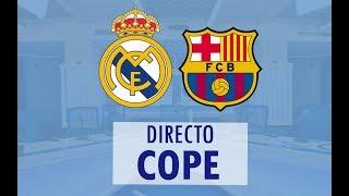 (SOLO AUDIO) Directo del Real Madrid 0-3 Barcelona en Tiempo de Juego COPE
