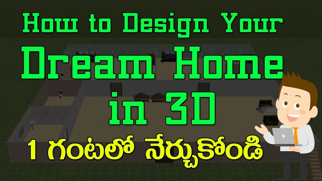 Design your dream home in 3d software tutorial in telugu for Design your dream home in 3d
