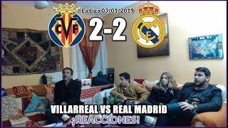 VILLARREAL VS REAL MADRID 2-2 REACCION | LA LIGA 03/01/2019