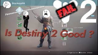 What I think of Destiny 2 (Stop DPJ) PART 1