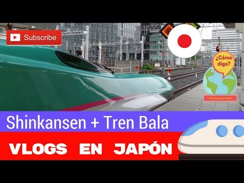 Shinkansen + Tren Bala  + Cómo Digo en JAPÓN