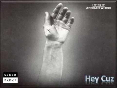 Afghan Whigs- Hey Cuz