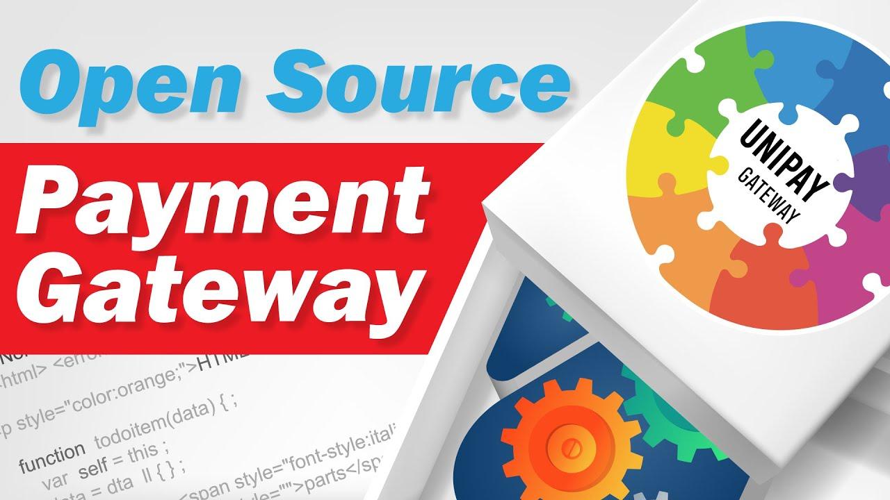 UniPay Gateway: Open Source Payment Gateway