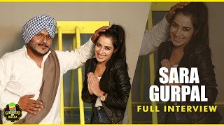 SARA GURPAL || Slow Motion ||  Gabruu Da Dhaba || FULL INTERVIEW 2017