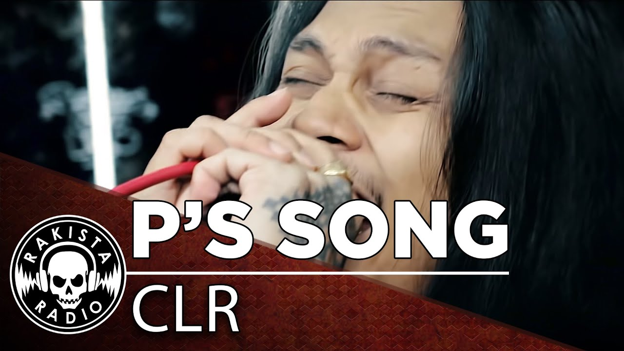 P's Song by CLR | Rakista Live EP425